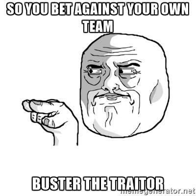 betting against your own team - betting traitor meme